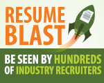 Be seen by hundreds of industry recruiters with our resume blast